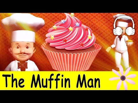 Oh do you know the muffin man
